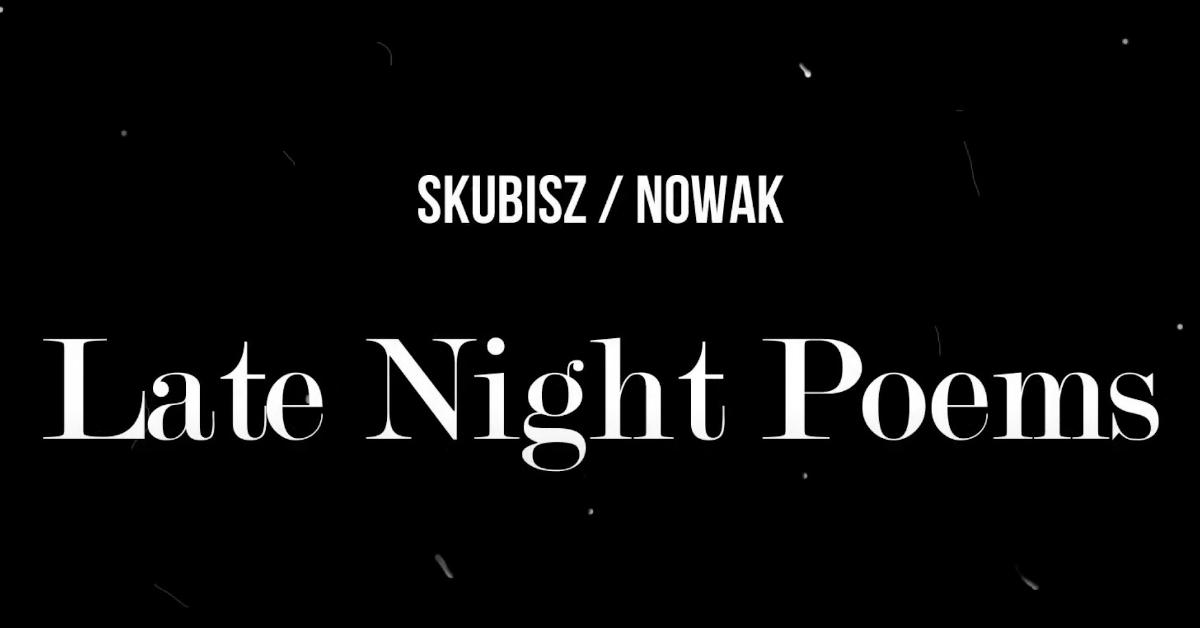 Late Night Poems – Eskaubei i Tomasz Nowak, płyta i trasa koncertowa