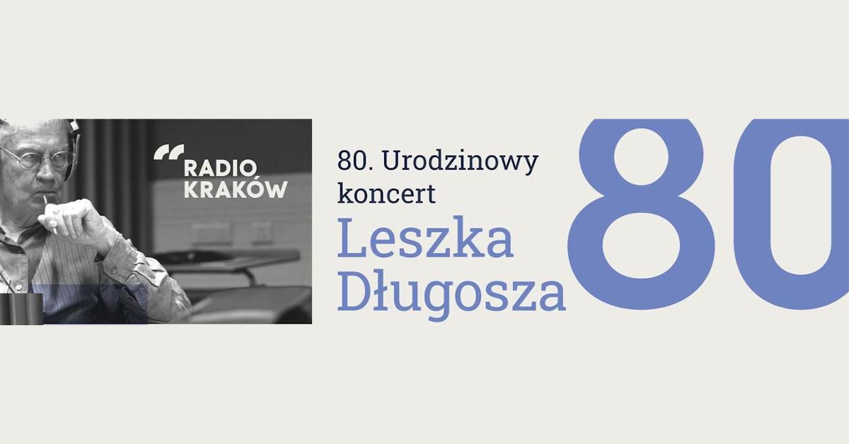 80. Urodzinowy koncert Leszka Długosza w Radiu Kraków